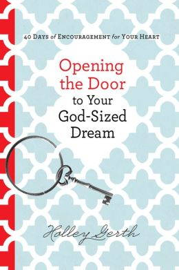 Opening the Door to Your God-sized Dream {New 40-Day Devotional Book}