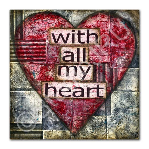 With All My Heart Print by Studio JRU