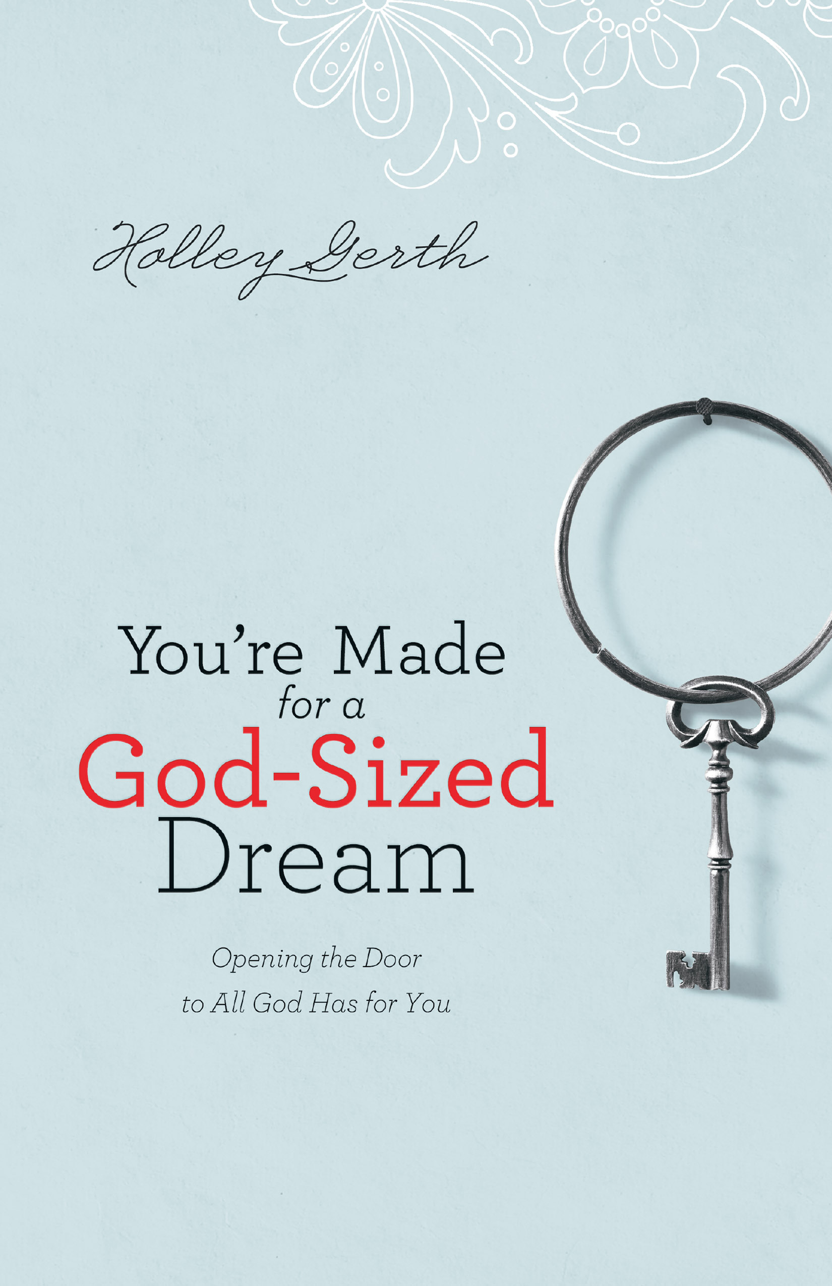 You're Made for a God-sized Dream by Holley Gerth