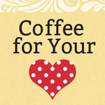 Coffee for Your Heart Blog Series