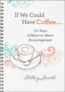 If We Could Have Coffee by Holley Gerth