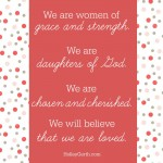 Our past, present or future can't change the truth about our identities. We are daughters of God.
