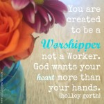 Worshipper by Holley Gerth