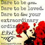 Dare to Be You by Holley Gerth