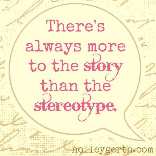 There's Always More to the Story than the Stereotype