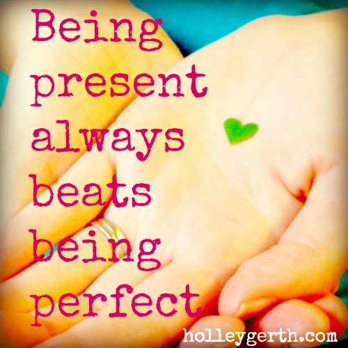 Be Present by Holley Gerth