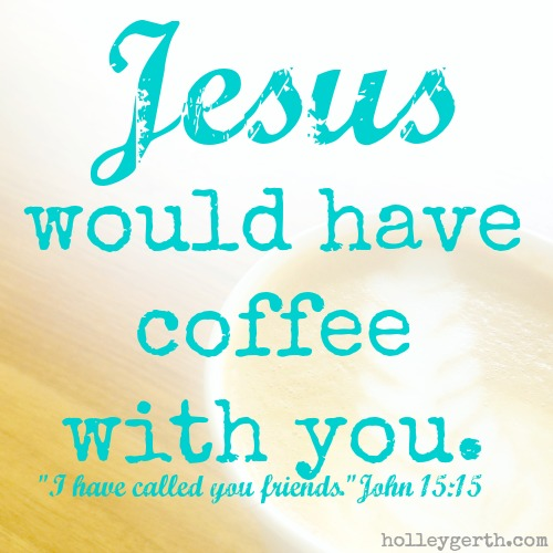 Coffee with Jesus by Holley Gerth