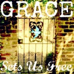 Grace Sets Us Free by Holley Gerth