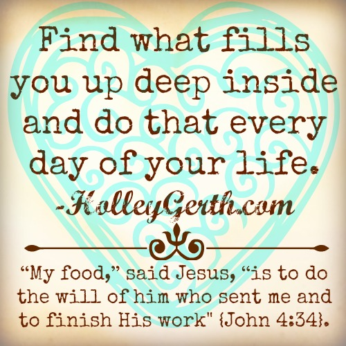 What Fills You Up by HolleyGerth.com