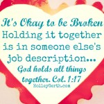 Okay to Be Broken by HolleyGerth.com