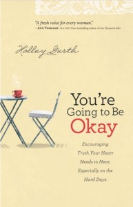 You're Going to Be Okay...