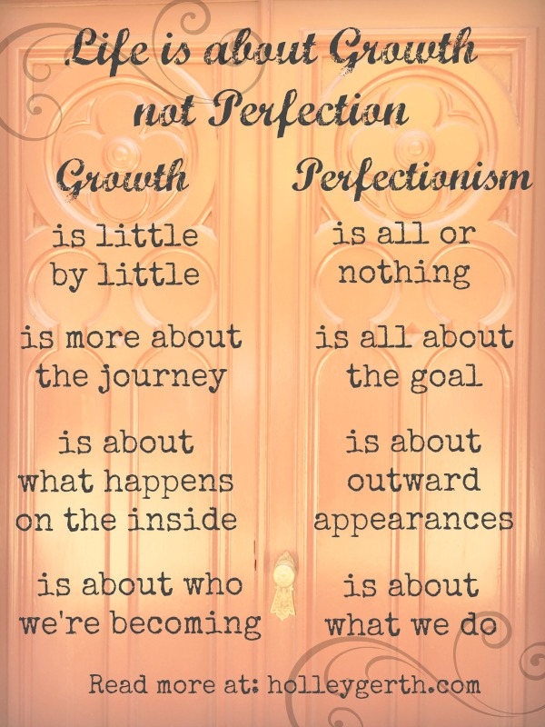 Life is not about perfection - it's about growth! #CoffeeForYourHeart via HolleyGerth.com http://holleygerth.com/free-words/