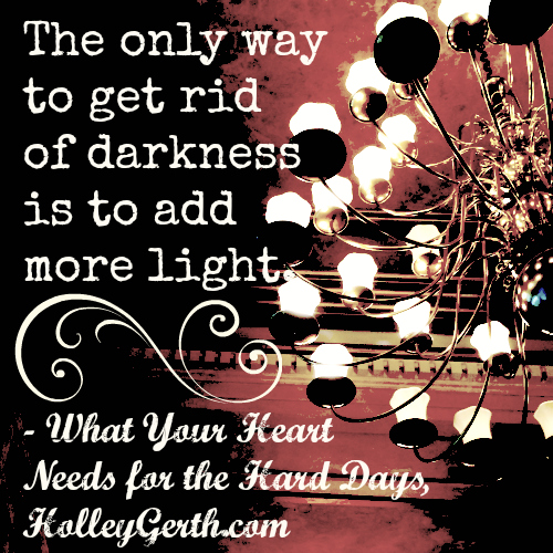 The only way to get rid of darkness is to add more light #compassionbloggers