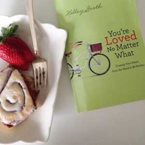 You're Loved No Matter What by Holley Gerth {photo by The Nester}