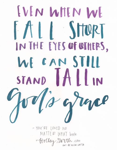 We can still stand tall in God's grace. #yourelovednomatterwhat http://bit.ly/1zuitts