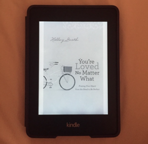 I love seeing #YoureLovedNoMatterWhat on a Kindle! Thanks for the image, Ashton.