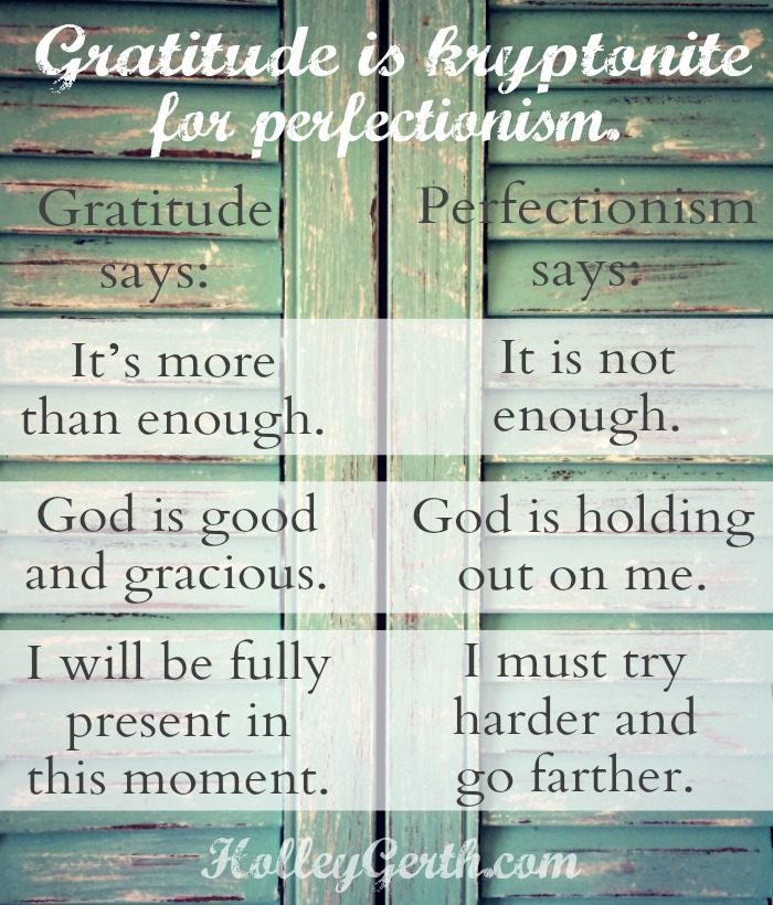 Gratitude is kryptonite for perfectionism.
