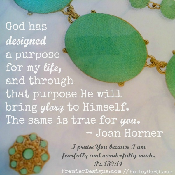God has designed a purpose for your life. http://HolleyGerth.com