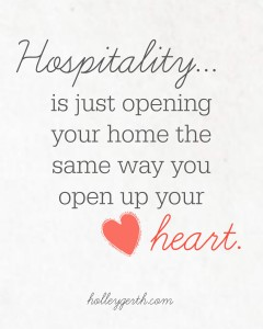 Hospitality is just opening your home the same way you open up your heart. #freeprintable http://holleygerth.com