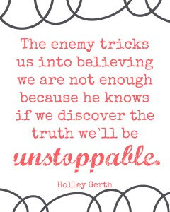 We are unstoppable! #freeprintable http://holleygerth.com