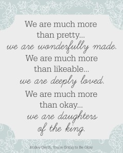 We are much more than pretty... we are wonderfully made. // free printable at www.holleygerth.com