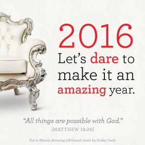 2016 Let's dare to make it an amazing year.