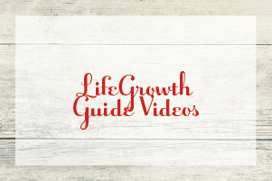 LifeGrowth Guide Videos