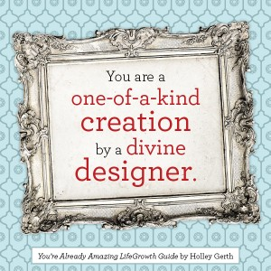 You are a one-of-a-kind creation by a divine designer