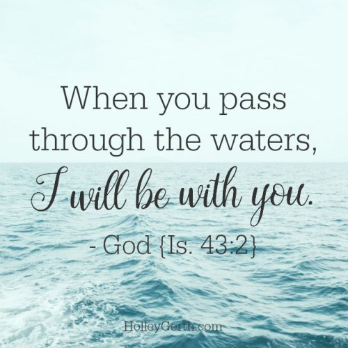When you pass through the waters, God will be with you.