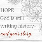 God is still writing history -- and your story.