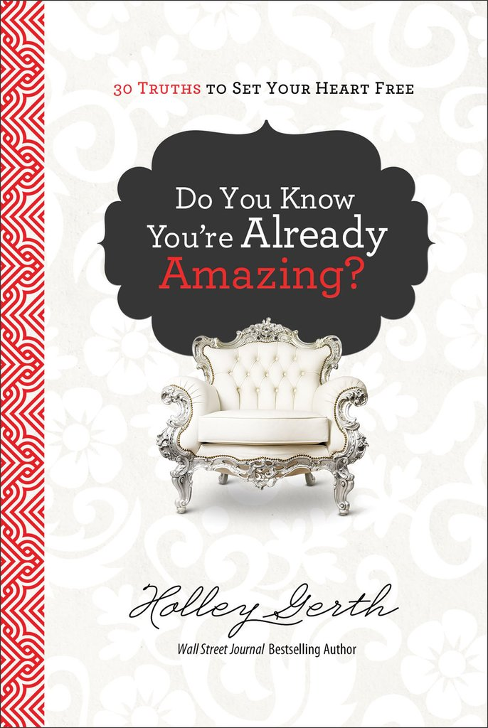 Do You Know You're Already Amazing? {New Devotional Book!}