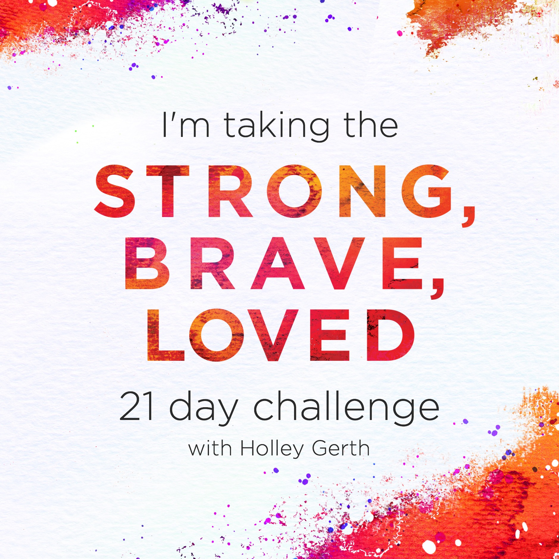 Want to join the (free) strong, brave, loved challenge?