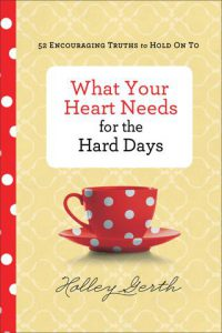 What Your Heart Needs For The Hard Days devotional