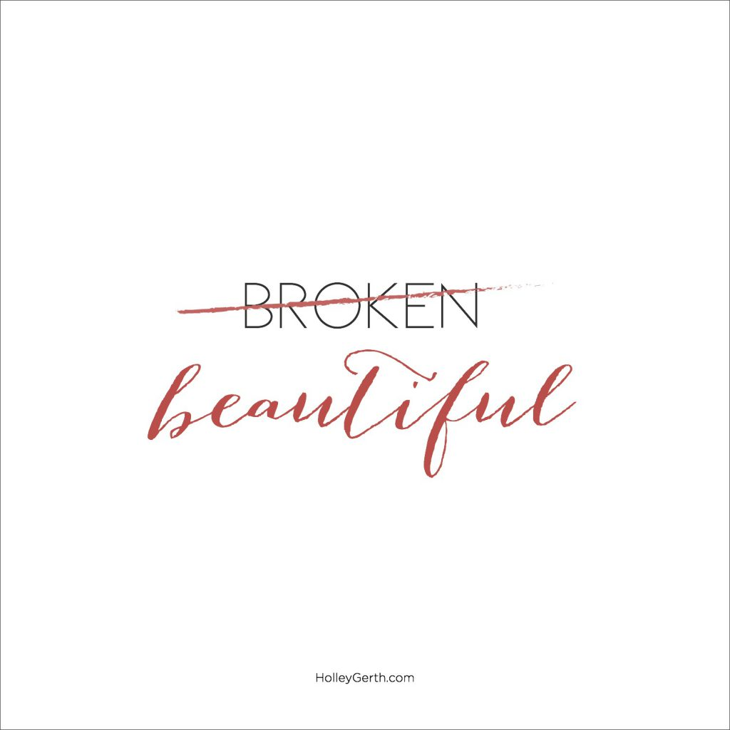 Our brokenness is not too much for God.
