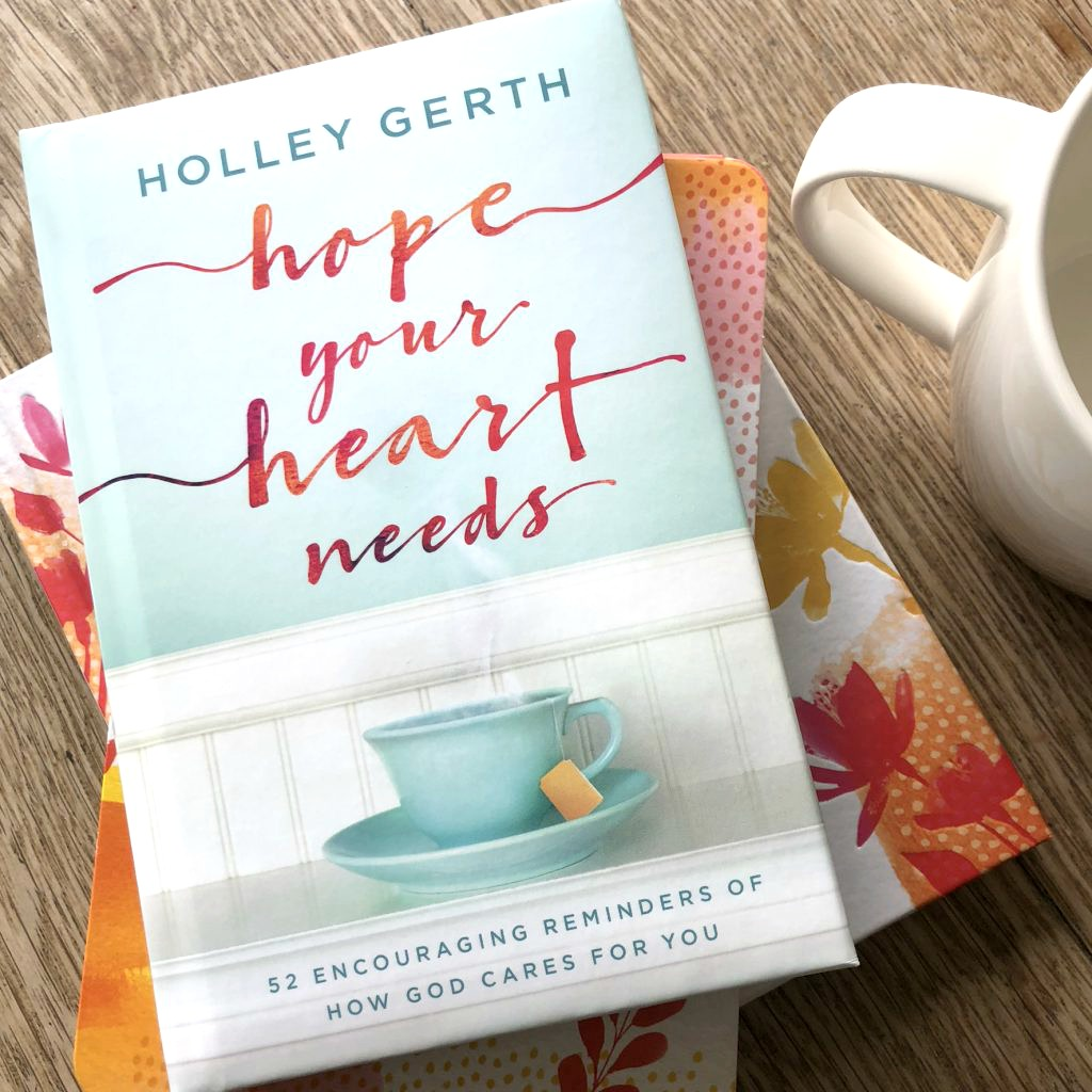 Hope Your Heart Needs by Holley Gerth