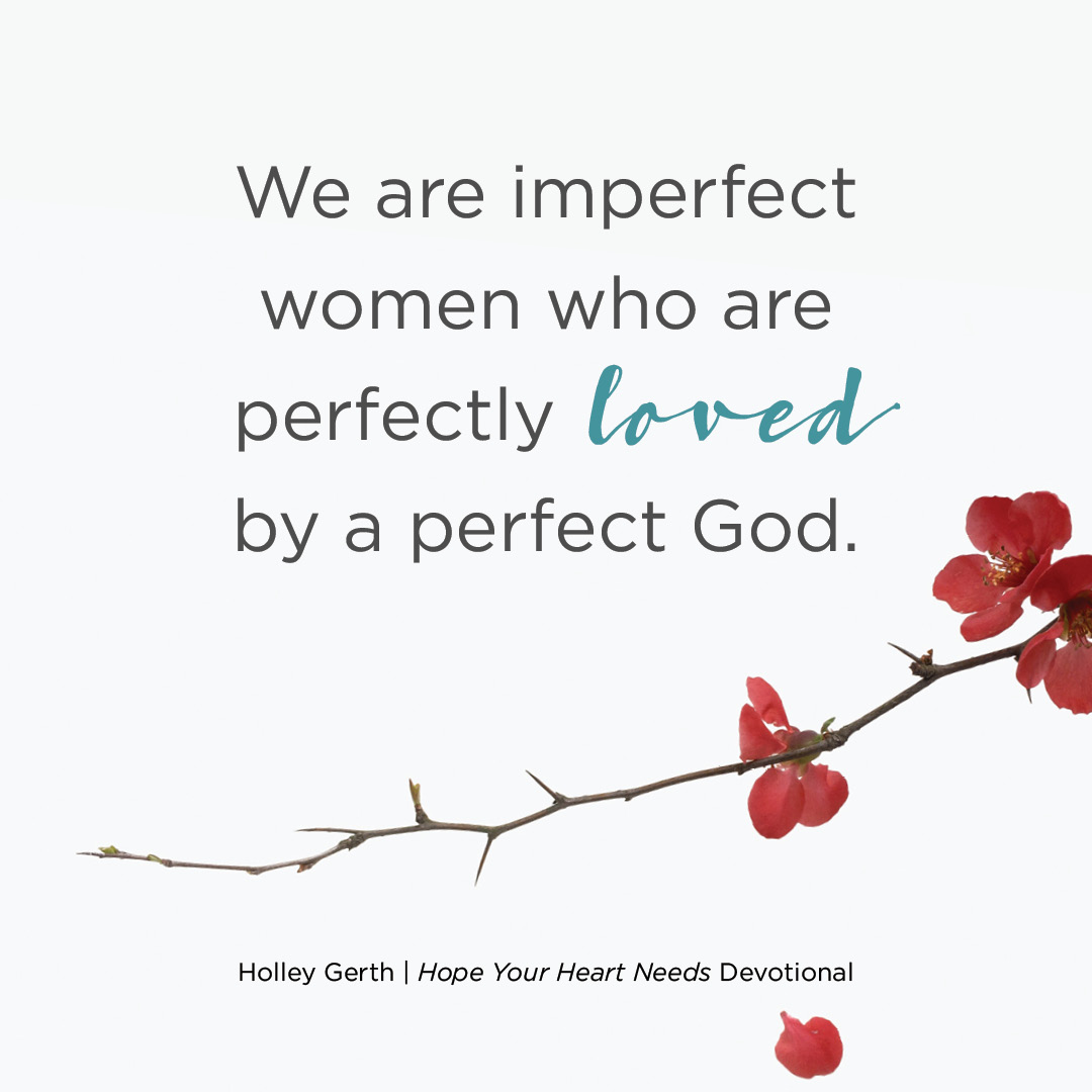 We Are Imperfect…And Perfectly Loved
