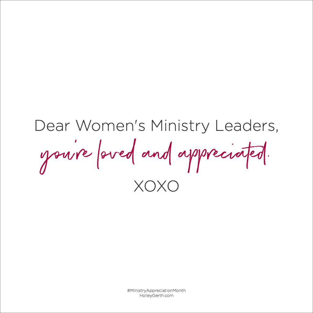 Dear Women's Ministry Leaders, you're loved and appreciated.
