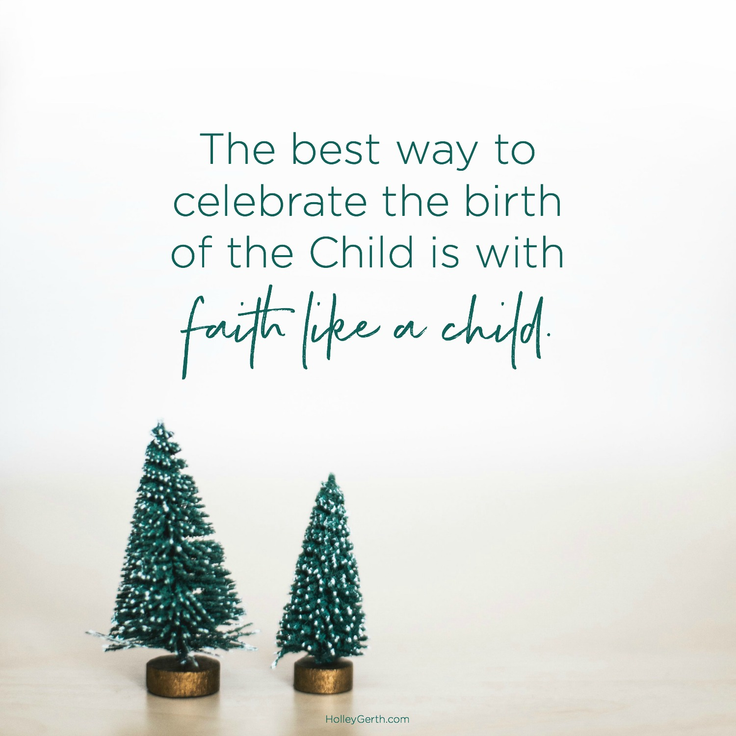 The best way to celebrate the birth of the Child is with faith like a child.