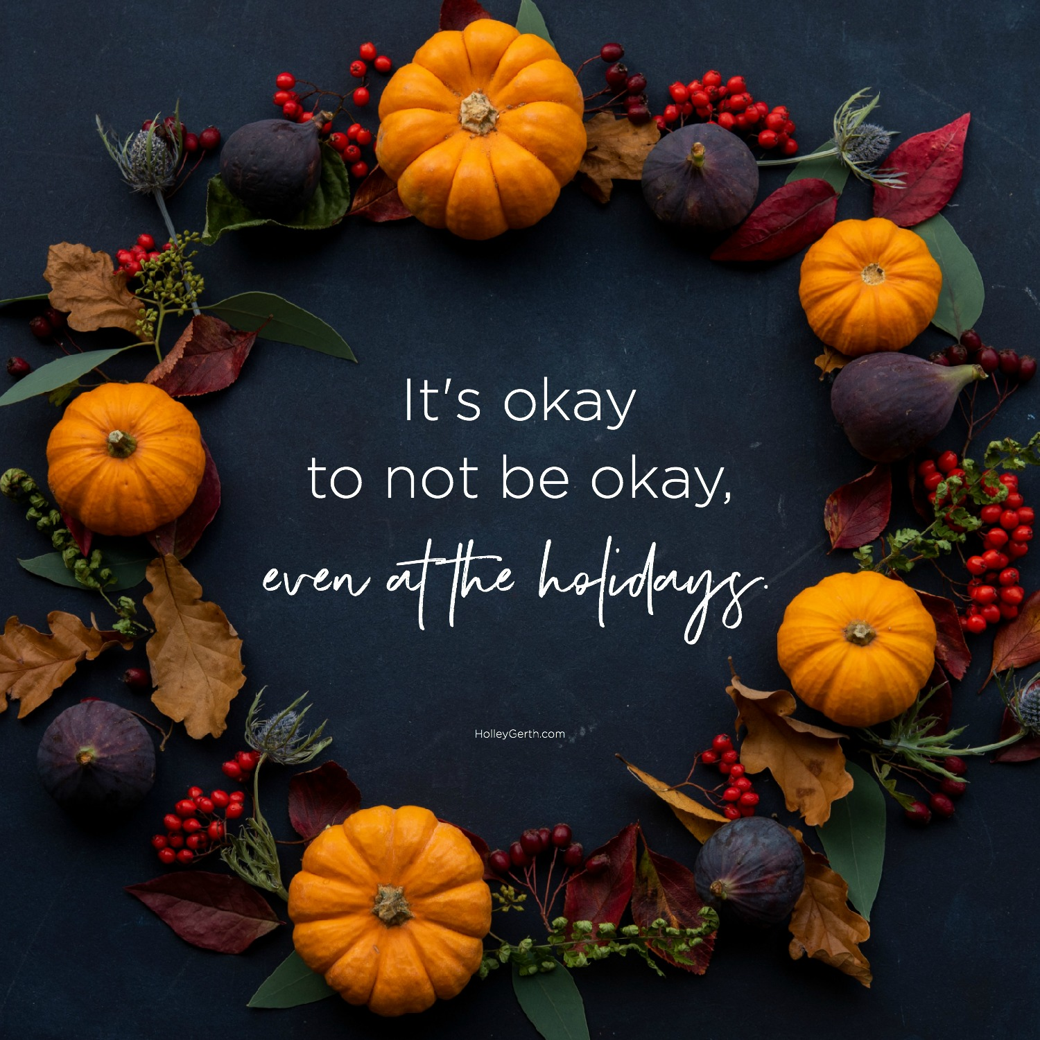 It's Okay to Not Be Okay, Even at the Holidays