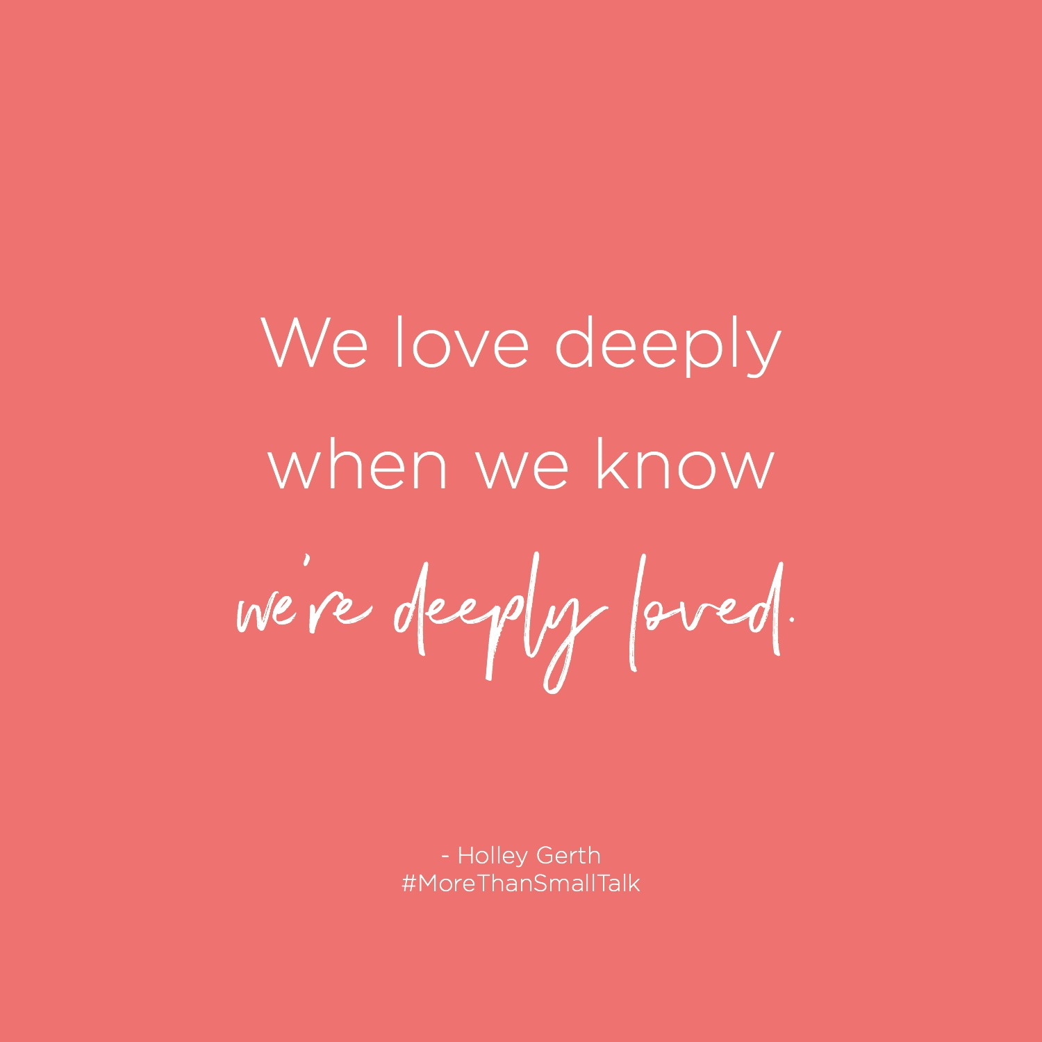 We love deeply when we know we're deeply loved.