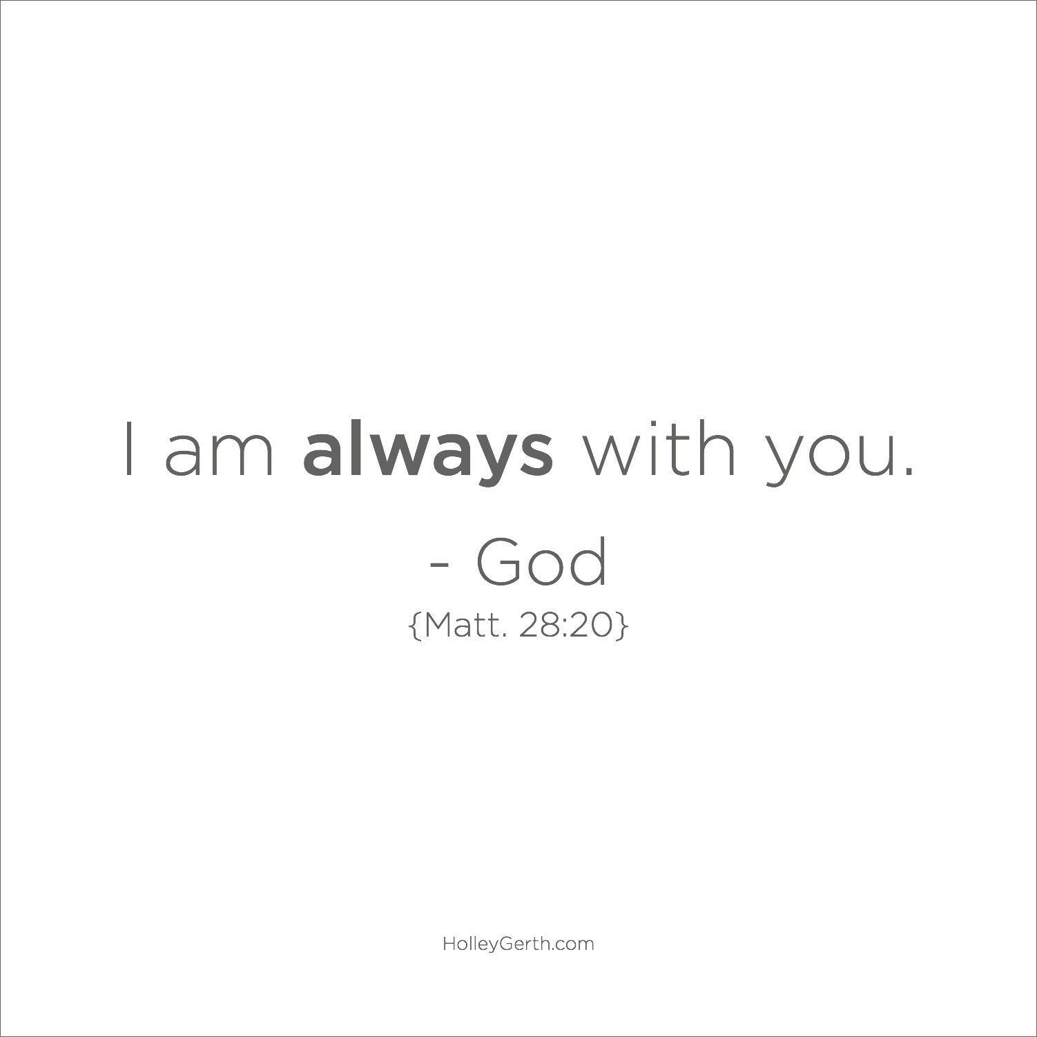 I am always with you.