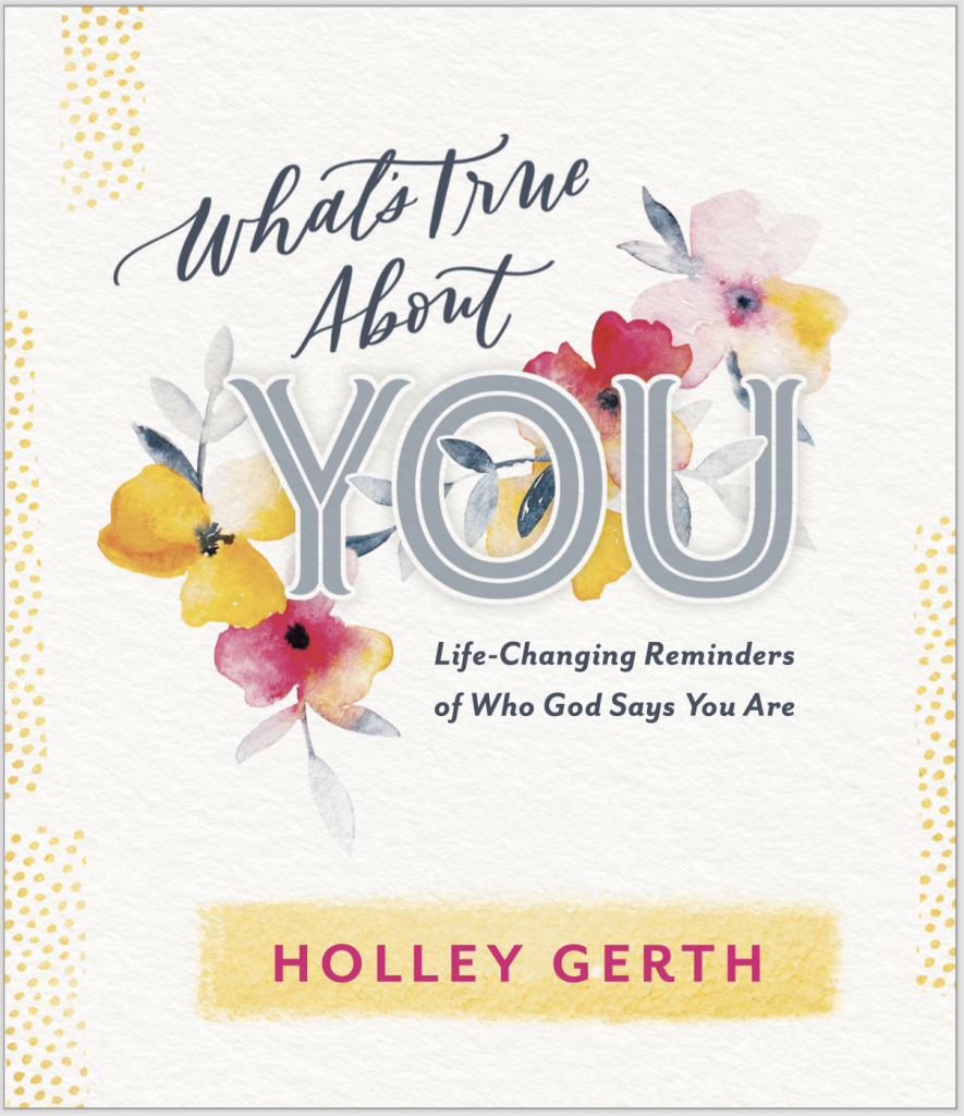 What's True About You: Life-Changing Reminders of Who God Says You Are