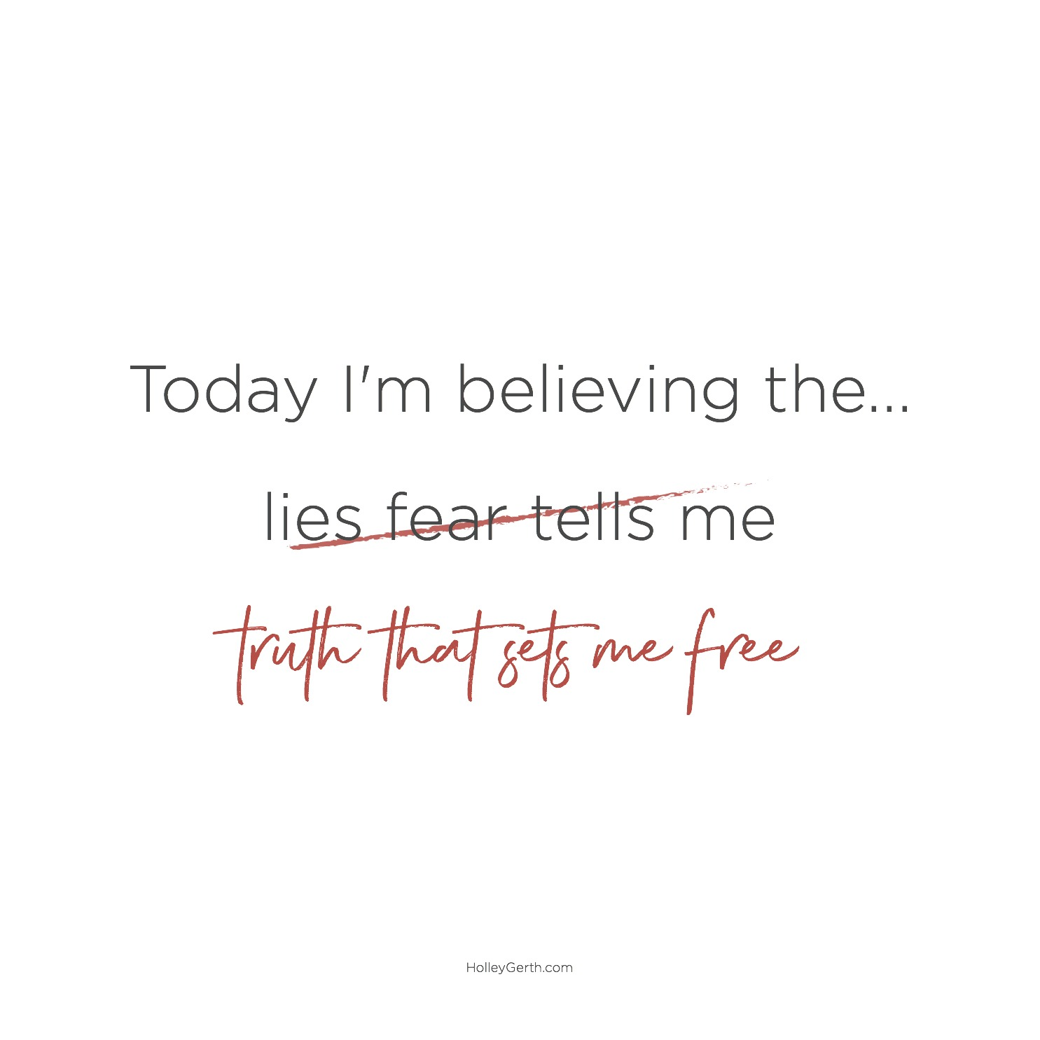 Today I'm believing the truth that sets me free.