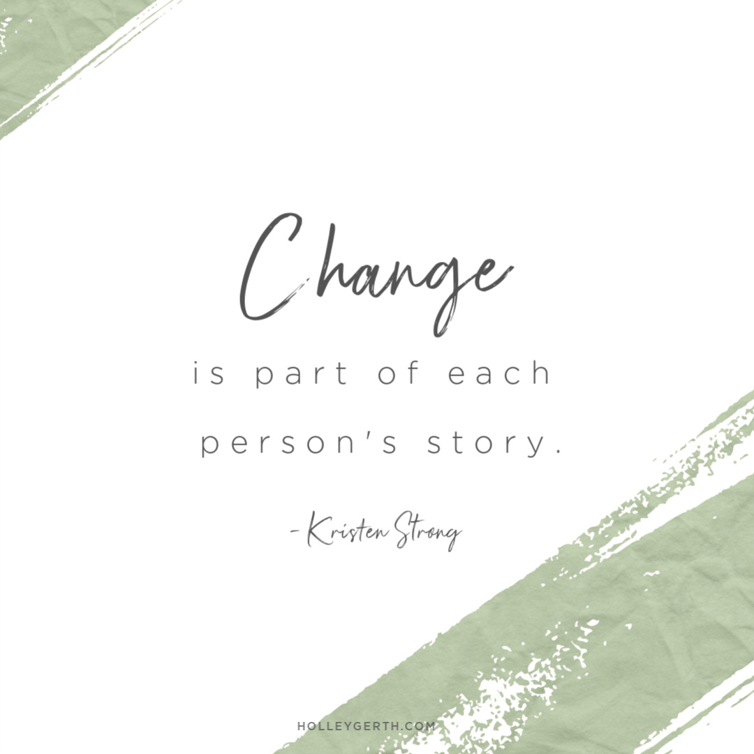 Change is a part of each person's story.