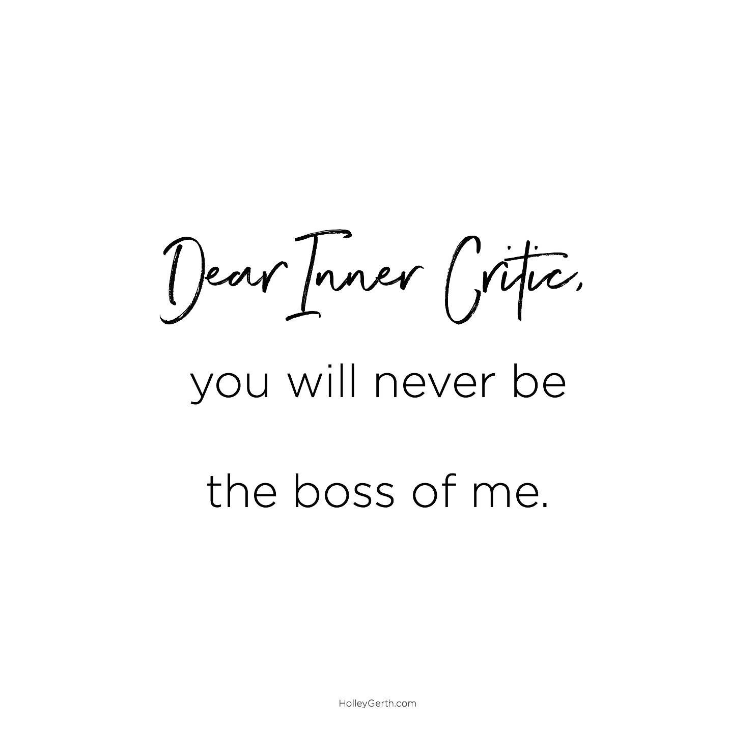 Dear Inner Critic, you will never be the boss of me