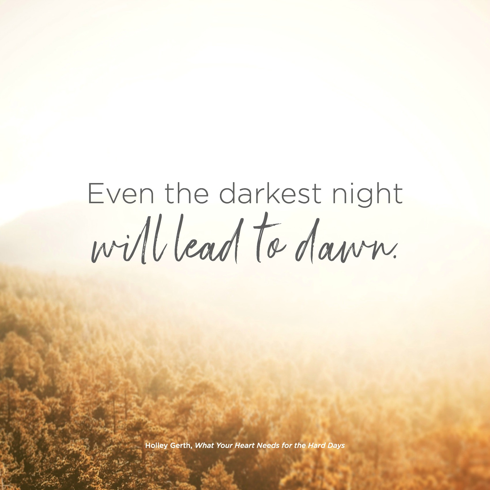Even the Darkest Night Will Lead to Dawn