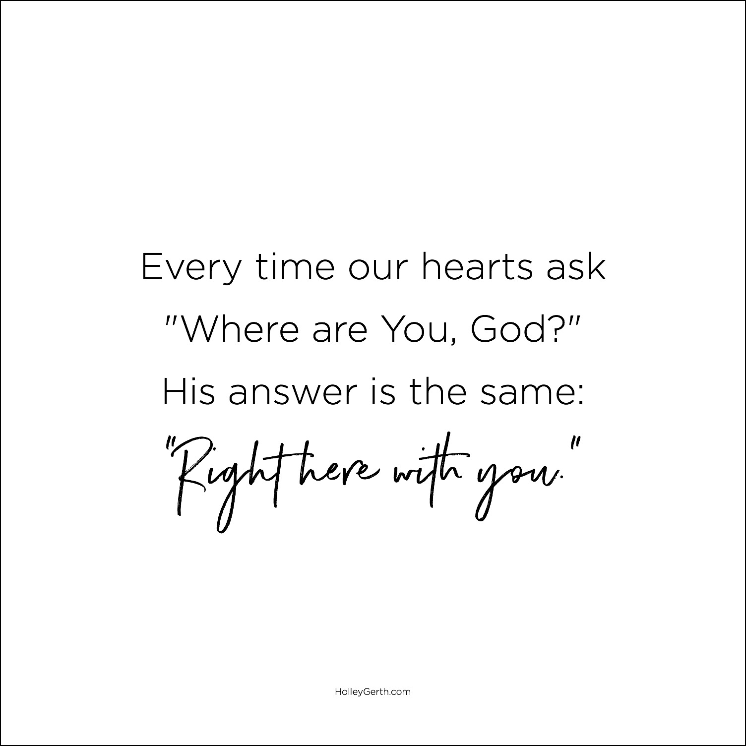 "Every time our hearts ask ""Where are You, God?"" His answer is the same..."
