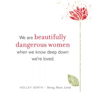 You are a beautifully dangerous woman!