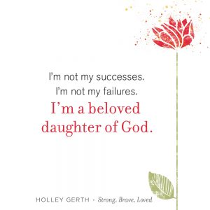 You are a beloved daughter of God.