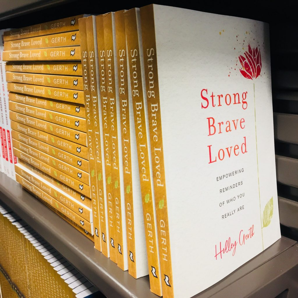 Strong, Brave, Loved by Holley Gerth